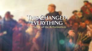 Reformation: This Changed Everything - Sunday, January  22 at 4 p.m.