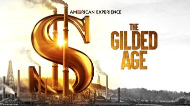 The Gilded Age - American Experience - Thursday, February 6 at 8 pm.